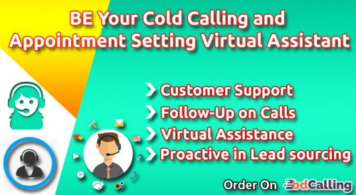 BE Your Cold Calling And Appointment Setting Virtual Assistant